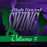 Jazz Journeys Presents High Speed Swing - Vol. 3 (100 Essential Tracks) — Lester Young