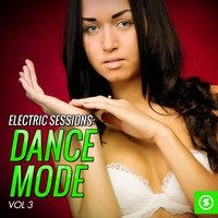 Electric Sessions: Dance Mode, Vol. 3 — сборник