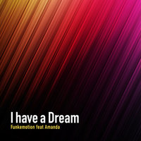 I Have A Dream — Funkemotion, Amanda