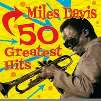 50 Greatest Hits — Miles Davis