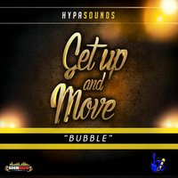 Get Up and Move (Bubble) — Hypasounds