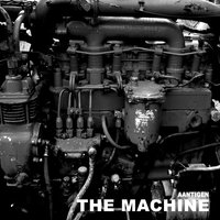 The Machine — Aantigen