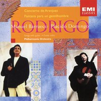 Rodrigo: Concierto de Aranjuez/ Songs for Tenor & Guitar — Plácido Domingo/Manuel Barrueco/PhilharmoniaOrchestra
