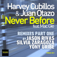 Never Before - Remixes Part One — Juan Otazo, Harvey Cubillos, Mac Gie