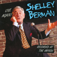 Shelley Berman: Live Again! - Recorded At the Improv — Shelley Berman