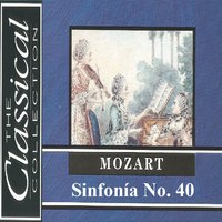 The Classical Collection - Mozart - Sinfonía No. 40 — Alberto Lizzio, Angela Giulini, Orquesta del Festival Mozart, Salzburg Mozart-Soloists, Joseph Schneider, Salzburg Mozart Soloists, Вольфганг Амадей Моцарт