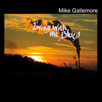 Living with the Blues — Mike Gallemore