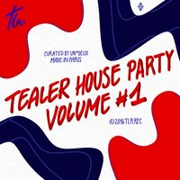 Tealer House Party, Vol. 1 — сборник