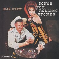 Songs For Rolling Stones — Slim Dusty