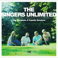 The Complete A Capella Sessions — The Singers Unlimited
