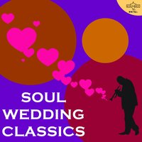 Soul Wedding Classics Featuring James Brown, Kool & The Gang, Gladys Knight & More! — сборник