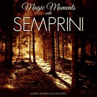 Magic Moments with Semprini — Alberto Semprini & His Orchestra