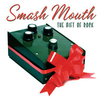 The Gift Of Rock — Smash Mouth