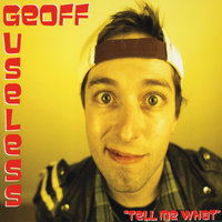Tell Me What - EP — Geoff Useless