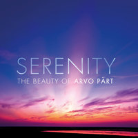 Serenity - The Beauty Of Arvo Pärt — сборник