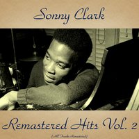 Remastered Hits Vol. 2 — Sonny Clark