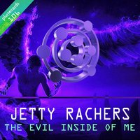 The Evil Inside of Me — Jetty Rachers