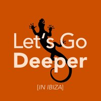 Let's Go Deeper (In Ibiza) — сборник