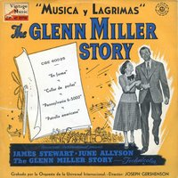 "Vintage Movies Nº5 - EPs Collectors ""The Glenn Miller Story"" ""Música Y Lágrimas"" — Orchestra Of The Universal International"