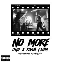 No More — Indy, Kevin Flum