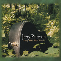 Deep Into The Woods — Jerry Peterson