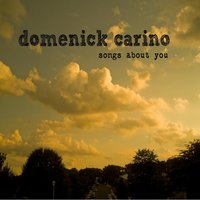 Songs About You — Domenick Carino