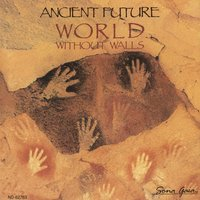 World Without Walls — Ancient Future
