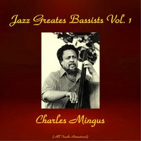 Jazz Greatest Bassists, Vol. 1 — Charles Mingus