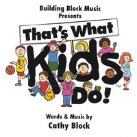 That's What Kids Do! — Cathy Block