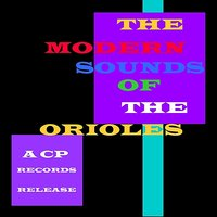 The Modern Sounds — The Orioles