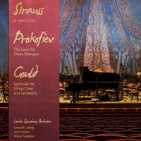 Strauss: A Hero's Life - Prokofiev: The Love for Three Oranges - Gould: Spirituals for String Choir and Orchestra — Walter Susskind