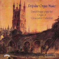 Popular Organ Music Volume 2 / The Organ of Gloucester Cathedral — David Briggs
