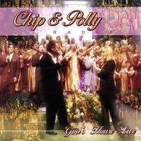 God's House Live — Chip and Polly Radke