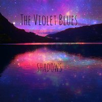 Shadows — The Violet Blues