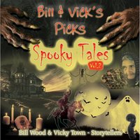 Bill & Vick's Picks: Spooky Tales, Vol. 2 — Bill Wood & Vicky Town