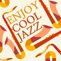Enjoy Cool Jazz — Cool Jazz Music Club