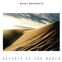 Deserts Of The World — Matej Mestrovic
