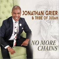 No More Chains — Jonathan Grier, Tribe Of Judah