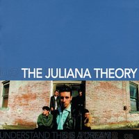 Understand This Is A Dream — The Juliana Theory