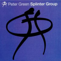 Splinter Group — Peter Green Splinter Group