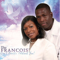 Can't Breathe Without You! — The Francois'