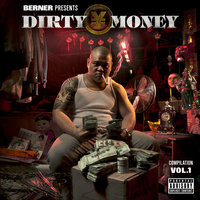 Berner Presents Dirty Money - Compliation Vol. 1 — Berner