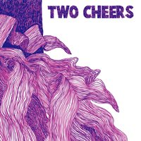 Two Cheers — Two Cheers