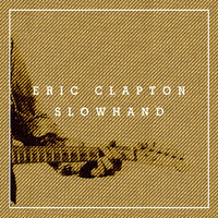 Slowhand 35th Anniversary — Eric Clapton