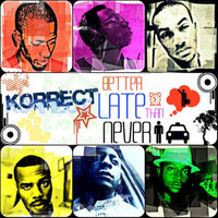 Better Late Than Never (feat. Shudy) — Korrect Allstars