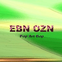 Pop Art Bop — EBN OZN