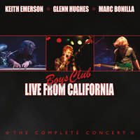 Boys Club: Live From California — Glenn Hughes, Keith Emerson, Marc Bonilla