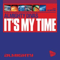 Almighty Presents: It's My Time — Almighty Divas