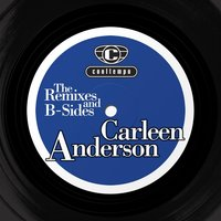 The Remixes and The B-sides — Carleen Anderson