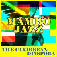 Mambo-Jazz (The Caribbean Diaspora) — сборник